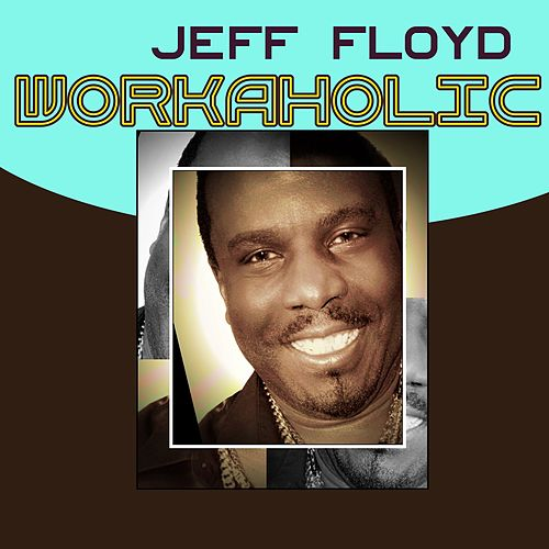 Workaholic by Jeff Floyd