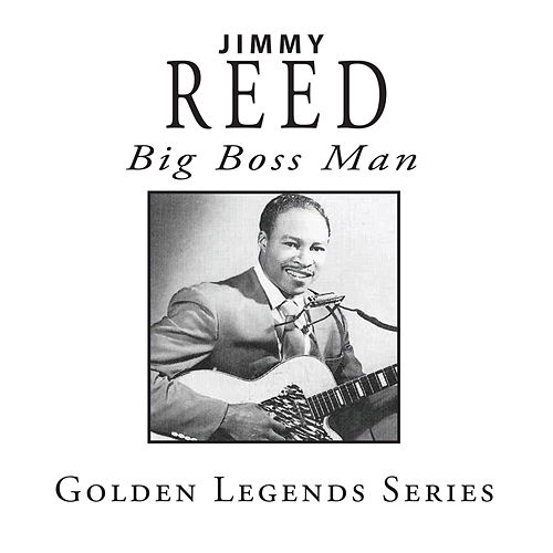 Big Boss Man von Jimmy Reed