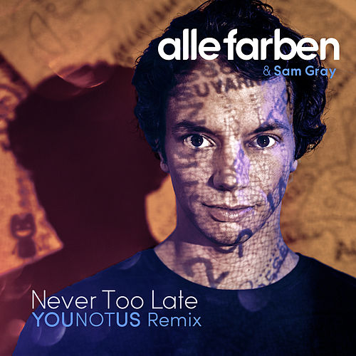 Never Too Late (YOUNOTUS Remix) von Alle Farben