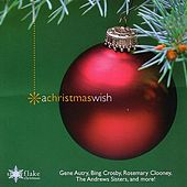Play & Download Snowflake Christmas: A Christmas Wish by Various Artists | Napster
