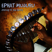 Play & Download Journey Of The Spirit by Ephat Mujuru | Napster