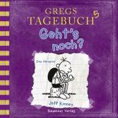 Gregs Tagebuch 5: Geht's noch? (Hörspiel) von Jeff Kinney