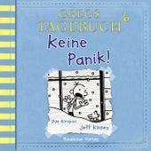 Gregs Tagebuch 6: Keine Panik! (Hörspiel) von Jeff Kinney
