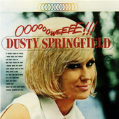 Ooooooweeee! by Dusty Springfield