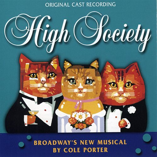 Play & Download High Society [Original Broadway Cast] by Cole Porter | Napster