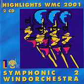 Highlights WMC 2001 - Symphonic Windorchestra vol2 by Various Artists