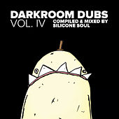 Darkroom Dubs Vol. IV - Compiled & Mixed By Silicone Soul by Various Artists