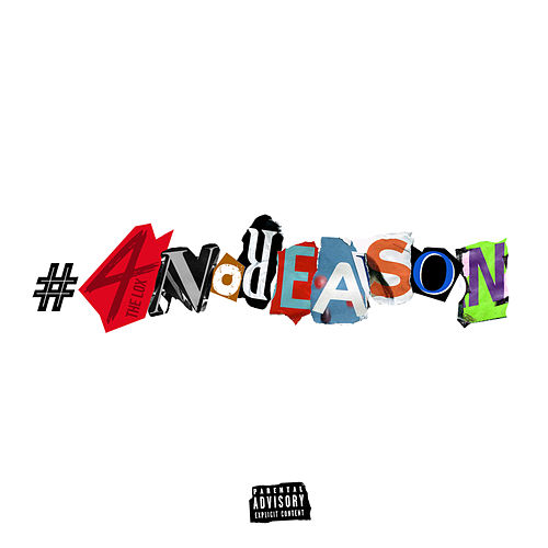 #4NoReason by The Lox