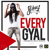 Every Gyal by Skinny Fabulous