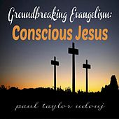 Conscious Jesus by Paul Taylor
