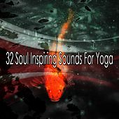32 Soul Inspiring Sounds For Yoga by Yoga Music