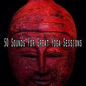 50 Sounds For Great Yoga Sessions by Yoga Music