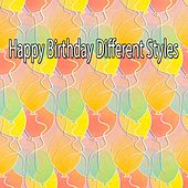 Happy Birthday Different Styles von Happy Birthday