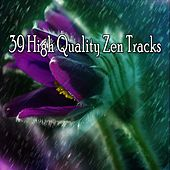39 High Quality Zen Tracks by Lullabies for Deep Meditation