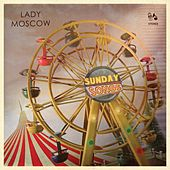 Sunday Songs by Lady Moscow