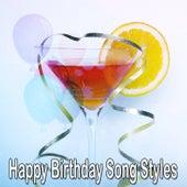 Happy Birthday Song Styles by Happy Birthday