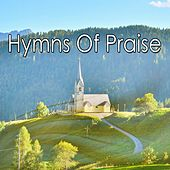 Hymns Of Praise by Praise and Worship