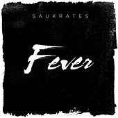 Fever by Saukrates
