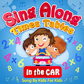 Sing-a-long Times Tables in the Car (Sung by Kids for Kids) by The Sing-a-long Toddlers