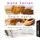 Begin Again (Unabridged) von Mona Kasten