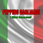 I miei successi by Peppino Gagliardi