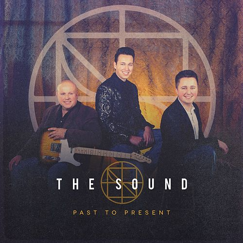 Past to Present by The Sound