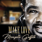 Make Love by Marzette Griffith