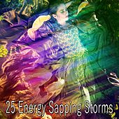 25 Energy Sapping Storms by Thunderstorm Sleep