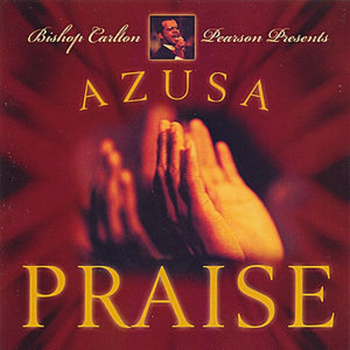 Play & Download Azusa Praise Jubilee by Carlton Pearson | Napster