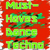 Must-Haves Dance Techno by Various Artists