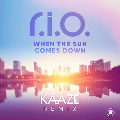 When the Sun Comes Down (KAAZE Remix) by R.I.O.