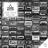 Club Session Tech House Edition, Vol. 16 by Various Artists