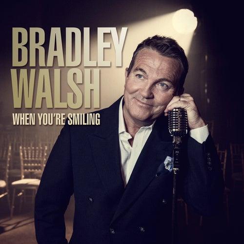 When You're Smiling de Bradley Walsh