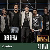Dose Certa no Estúdio Showlivre (Ao Vivo) by Grupo Dose Certa