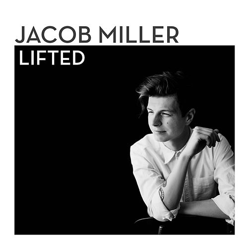 Lifted by Jacob Miller