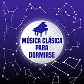 Música Clásica para Dormirse by Various Artists