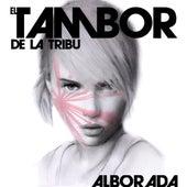 Alborada by El Tambor De La Tribu