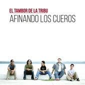 Afinando los Cueros by El Tambor De La Tribu