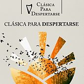 Clásica para Despertarse by Various Artists