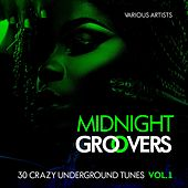 Midnight Groovers (30 Crazy Underground Tunes), Vol. 1 by Various Artists