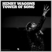 Tower Of Song by Henry Wagons