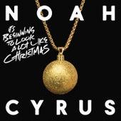 It's Beginning to Look a Lot Like Christmas de Noah Cyrus