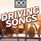 100 Greatest Driving Songs by Various Artists