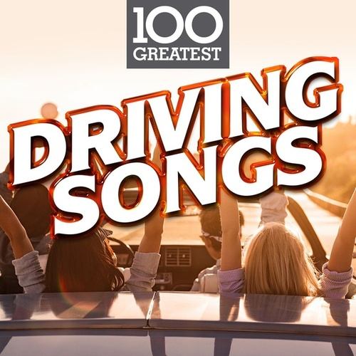 100 Greatest Driving Songs di Various Artists