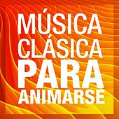 Música Clásica para Animarse by Various Artists