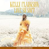 Love So Soft (Cedric Gervais Remix) by Kelly Clarkson