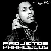 Projetos Paralelos by Rapper MC