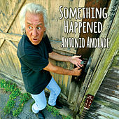 Something Happened by Antonio Andrade