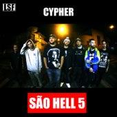 Cypher: São Hell 5 by Barth, Natan, Crãnni, Dedé P4, Bud