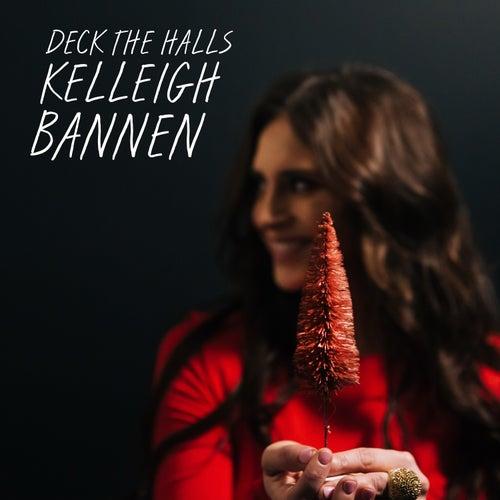 Deck the Halls by Kelleigh Bannen